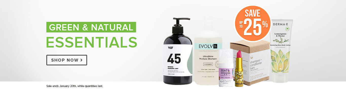Save Up to 25% off Green & Natural Essentials