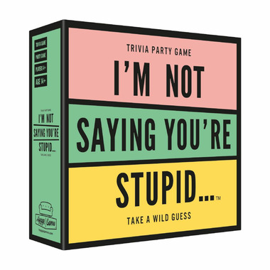 Hygge Games I\'m Not Saying You\'re Stupid