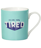 Yes Studio Mug I'm Like, 110% Tired