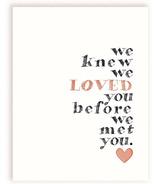 mavisBLUE We Knew We Loved You Before We Met You Print