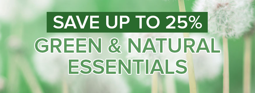 Save up to 25% on Green & Natural Essentials
