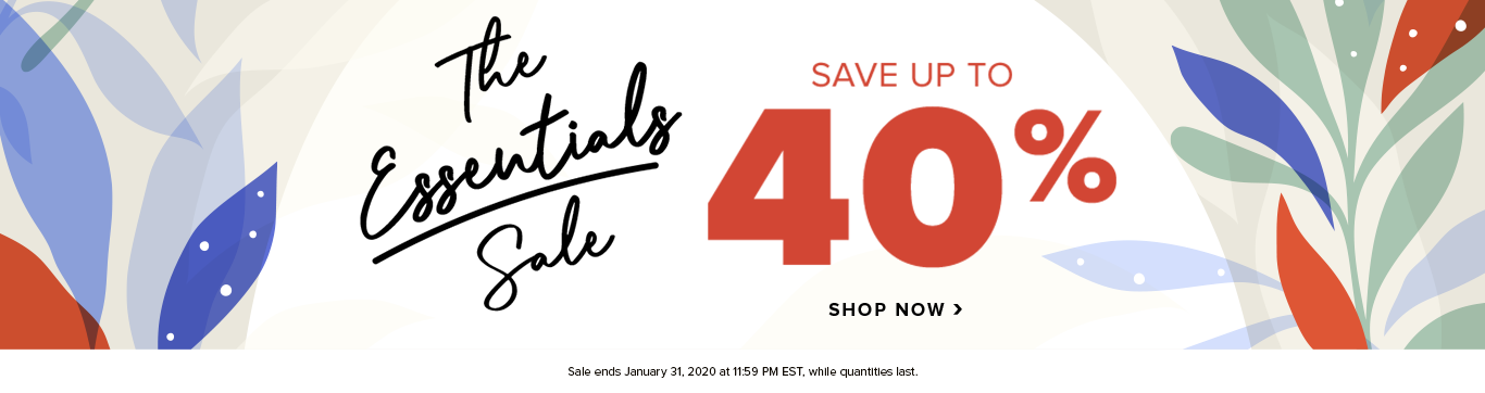 Save up to 40% on The Essentials Sale