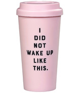 Yes Studio Travel Mug I Did Not Wake Up Like This