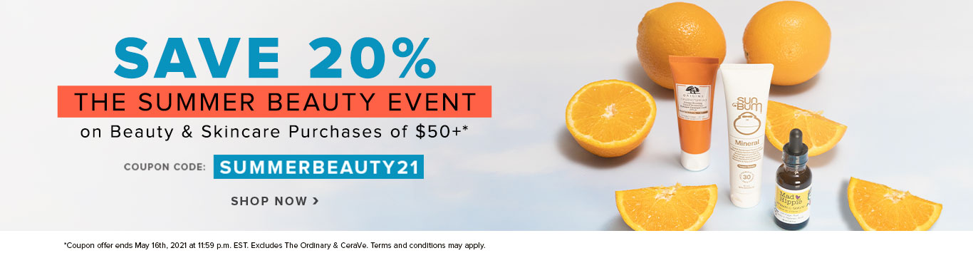 Save 20% on The Summer Beauty Event - on Beauty & Skincare Purchases of $50+*