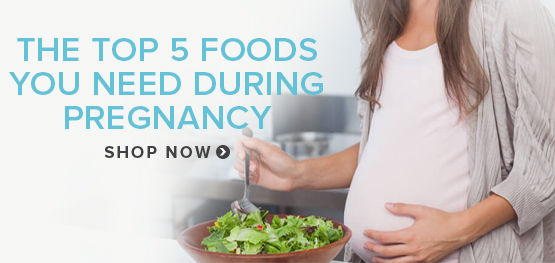 The Top 5 Foods You Need During Pregnancy