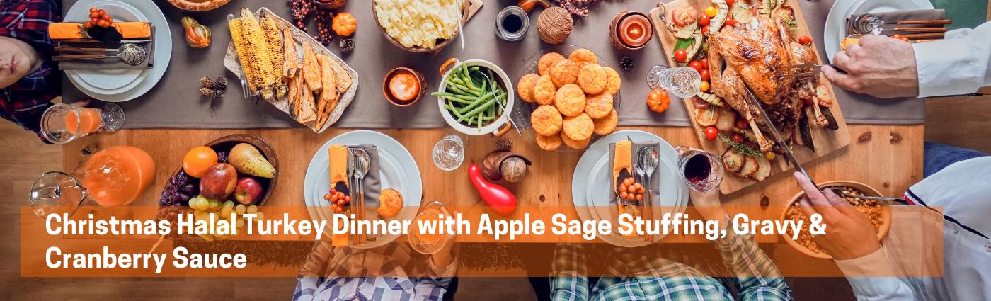 Christmas Halal Turkey Dinner with Apple Sage Stuffing, Gravy & Cranberry Sauce